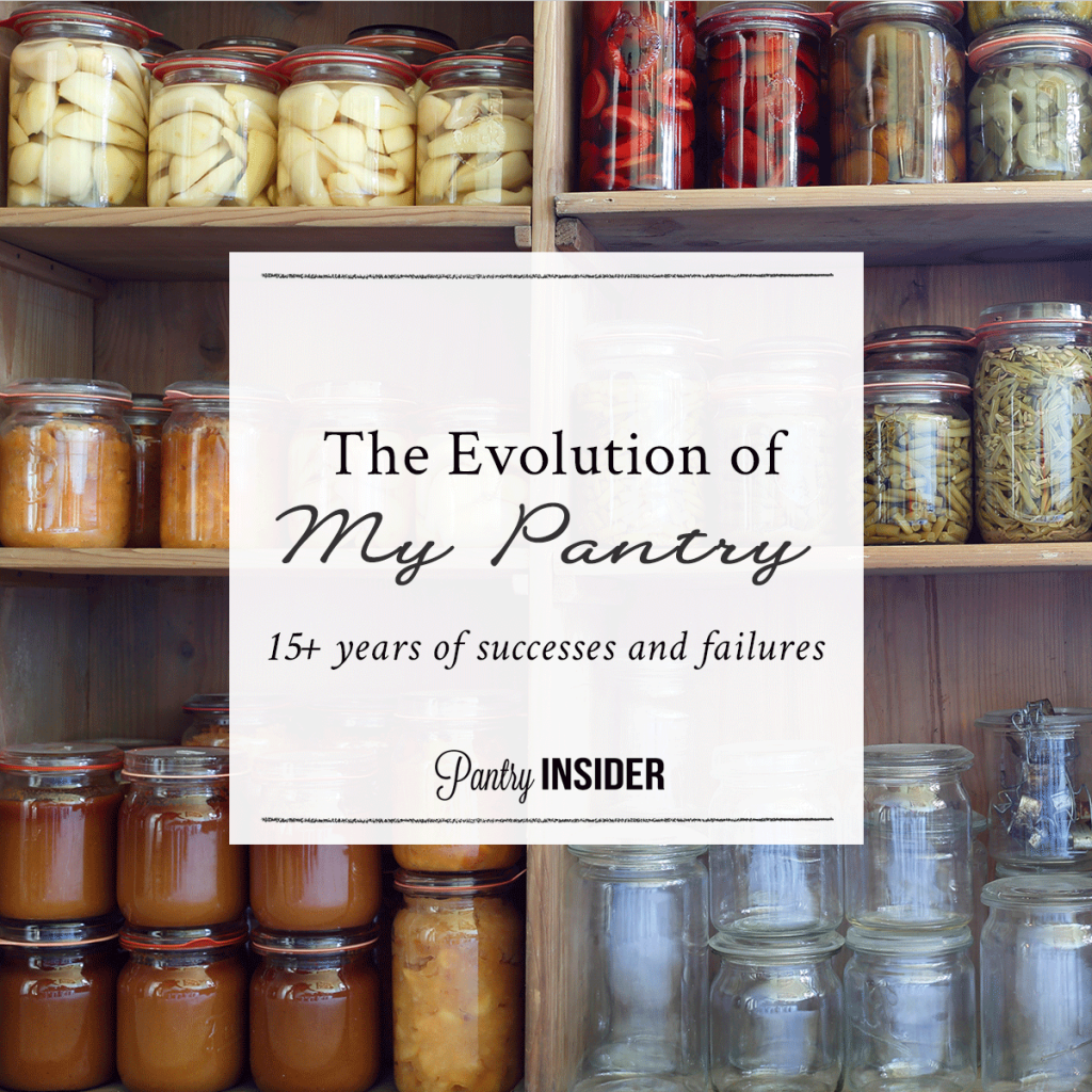 The Evolution of My Pantry - Pantry Insider